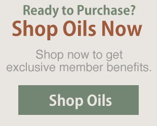 Ready to Purchase?  Shop oils now for exclusive member benefits.